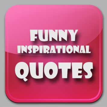 Amazon.com: Funny Inspirational Quotes by Famous People ...