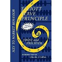 Elliott Wave Principle: Key to Market Behavior: 20th Anniversary Edition