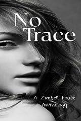 No Trace: A Zimbell House Anthology