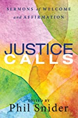 Justice Calls: Sermons of Welcome and Affirmation Paperback