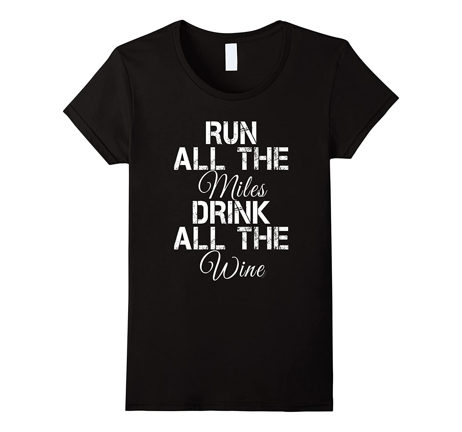 Womens Run All The Miles Drink All The Wine Running Shirt-TH