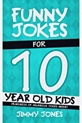 Funny Jokes For 10 Year Old Kids: Hundreds of really funny, hilarious Jokes, Riddles, Tongue Twisters and Knock Knocks for 10 year old kids! (Let's Laugh Series All Ages 5-12 Book 6) Kindle Edition