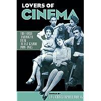 Lovers of Cinema: The First American Film Avant-Garde