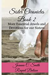 Sister Chronicles, Book 2: More Essential Jewels and Devotions for our Sisters Kindle Edition