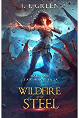 Wildfire and Steel - A Dark Space Fantasy (Star Mage Saga Book 3) Kindle Edition