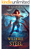 Wildfire and Steel - A Dark Space Fantasy (Star Mage Saga Book 3)