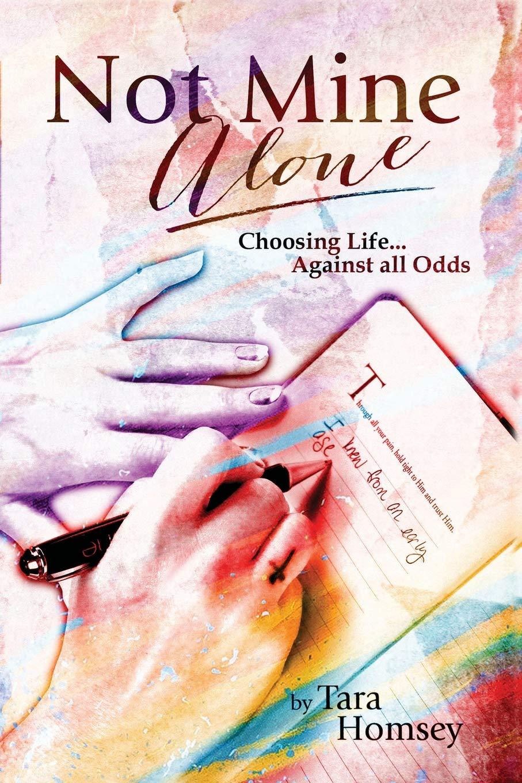 Not Mine Alone: Choosing Life    Against All Odds: Tara