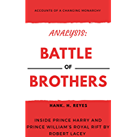 Image for Analysis : Battle of Brothers : Inside Prince Harry and Prince William's Royal Rift By Robert Lacey