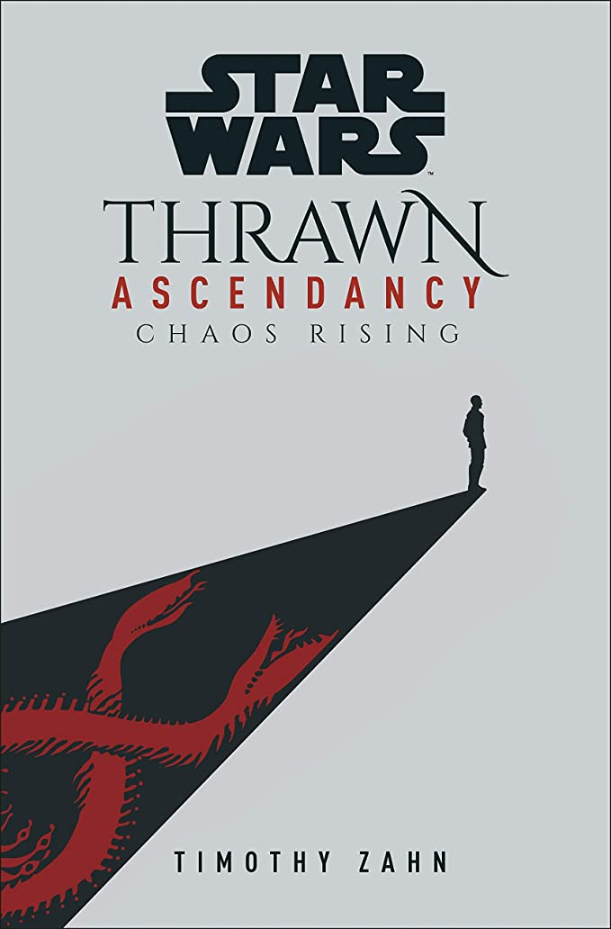 Star Wars: Thrawn Ascendancy: (Book 1: Chaos Rising) (Thrawn Ascendency)