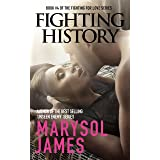 Fighting History (Fighting For Love Book 4)