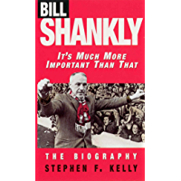 Bill Shankly: It's Much More Important Than That: The Biography (English Edition)