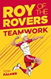 Roy of the Rovers: Teamwork (Fiction 2)