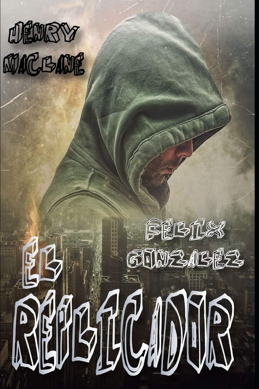 El Replicador (Spanish Edition) (Spanish) Paperback – November 8, 2018