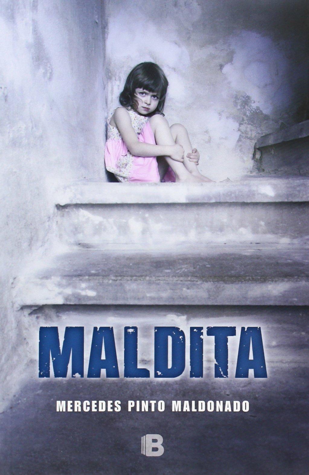 Maldita (Ediciones B): Amazon.es: Pinto Maldonado, Mercedes: Libros