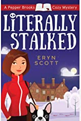 Literally Stalked (A Pepper Brooks Cozy Mystery Book 5) Kindle Edition