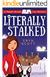 Literally Stalked (A Pepper Brooks Cozy Mystery Book 5)