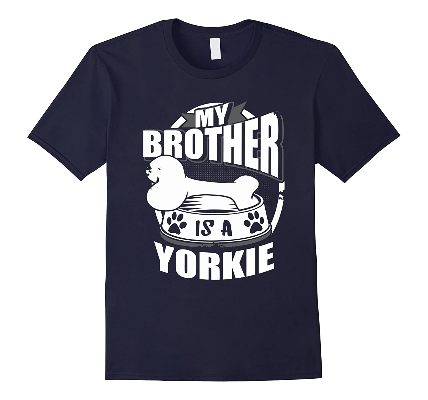 My Brother Is A Yorkie Funny Family Dog Graphic T-Shirt-Art