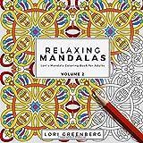 Relaxing Mandalas (Lori's Mandala Coloring Book for Adults) (Volume 2)