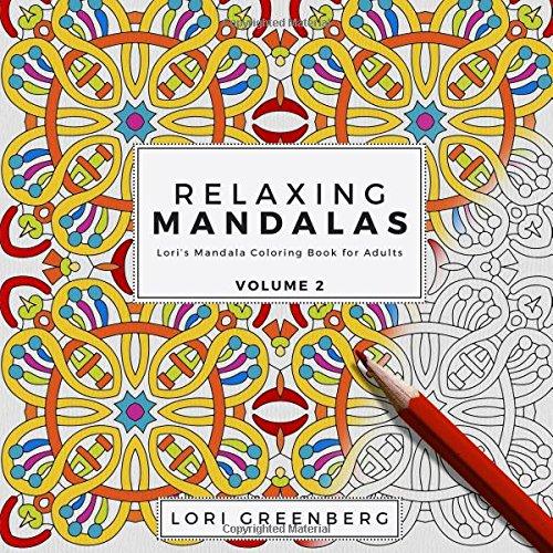 Read Online Relaxing Mandalas (Lori's Mandala Coloring Book for Adults) (Volume 2) pdf