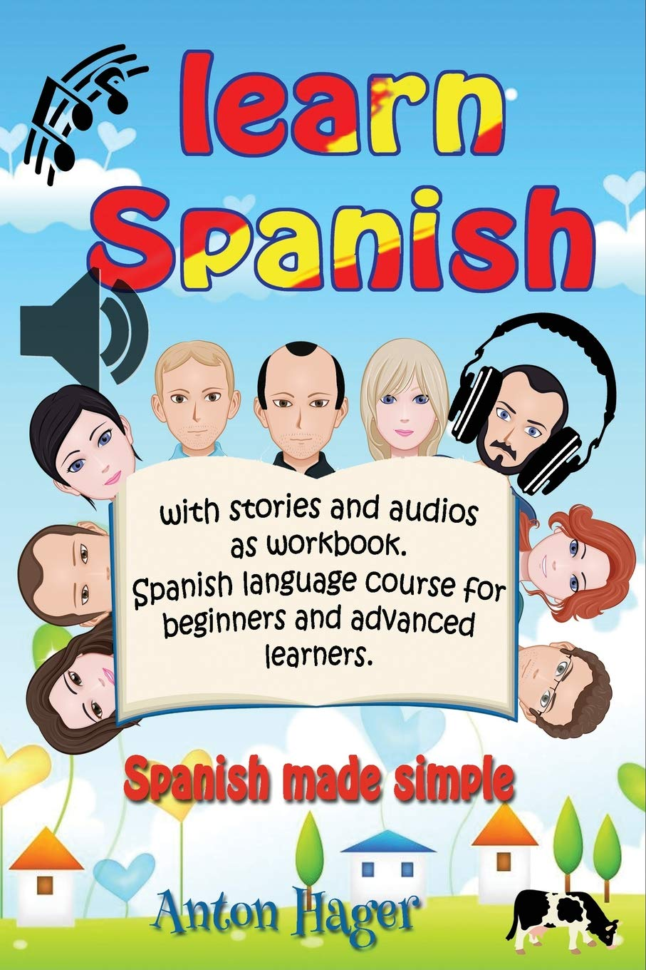 Learn Spanish with stories and audios as workbook. Spanish language course for beginners and advanced learners.: Spanish made simple. (SPRAUCH, Band 1)