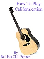 How To Play Californication By Red Hot Chili Peppers [OV]