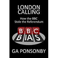 London Calling: How the BBC Stole the Referendum