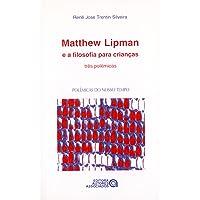 Matthew Lipman e a Filosofia Para Crianças. Três Polemicas: Três Polêmicas
