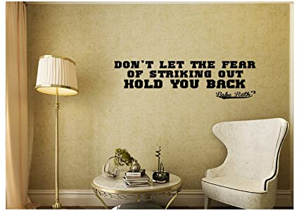 Delightful Dont Let The Fear Of Striking Out Hold You Back Game Baseball Sports Babe  Ruth Wall