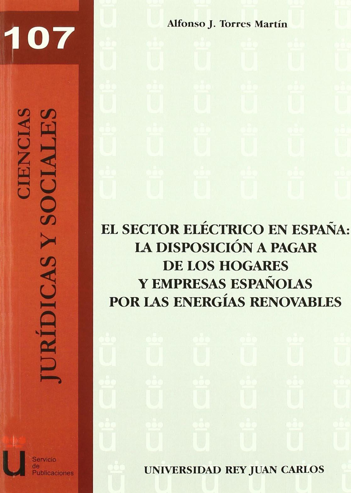 Read Online El Sector Eléctrico En España: La Disposición A Pagar de Los Hogares Y Empresas Españolas Por Las Energías Renovables (Spanish Edition) PDF