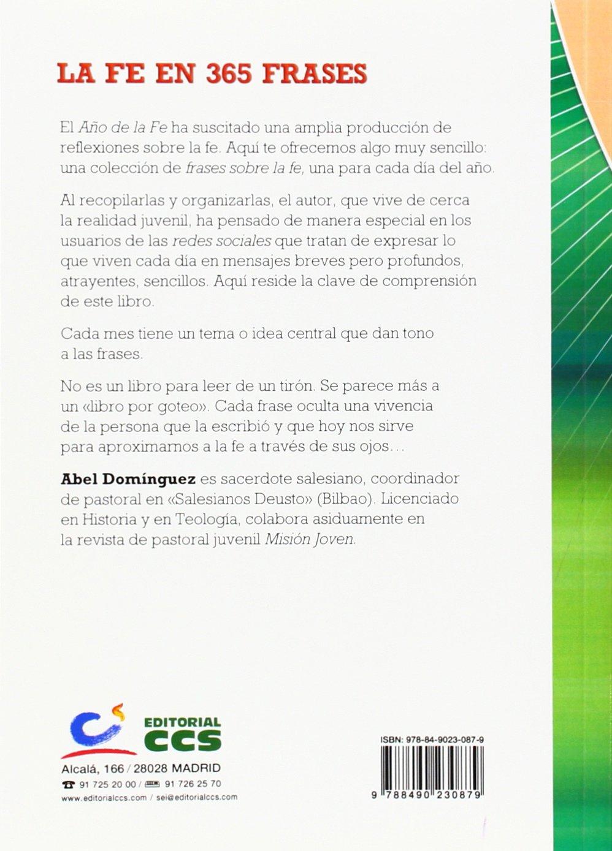 La fe en 365 frases (Gestos y palabras): Amazon.es: Abel Domínguez Martín: Libros