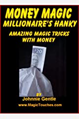 MONEY MAGIC - The Millionaire's Handkerchief Kindle Edition