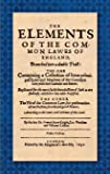 The Elements of the Common Lawes of