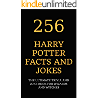 256 Harry Potter Facts and Jokes: The Ultimate Trivia and Joke Book for Wizards and Witches