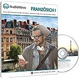 AudioNovo Französisch I: Französisch Sprachkurs für Anfänger – In nur 30 Tagen solide Französisch Grundkenntnisse erlangen mit dem Audio-Sprachkurs von AudioNovo (Lern CD – Audiokurs, 16 Std. MP3-Audio)