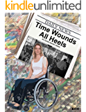 TIME WOUNDS ALL HEELS: Florida 1st Coast Stories