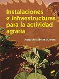 Instalaciones e infraestructuras para la actividad agraria