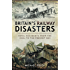 Britain's Railway Disasters: Fatal Accidents from the 1830's to the Present Day