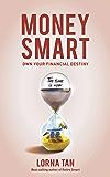 Money Smart: Own Your Financial Destiny