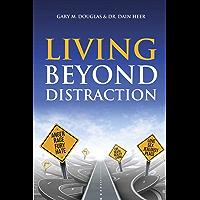 Living Beyond Distraction (English Edition)