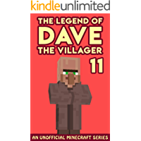 Dave the Villager 11: An Unofficial Minecraft Book (The Legend of Dave the Villager)