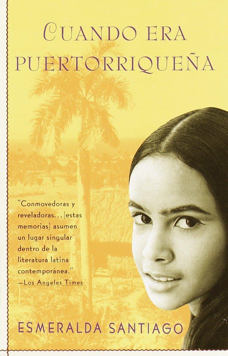 Cuando Era Puertorriqueña (Spanish Edition) by Santiago, Esmeralda