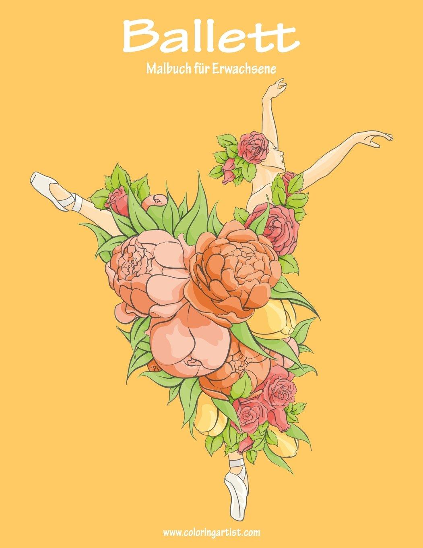 Amazon Com Ballett Malbuch Für Erwachsene 1 Volume 1 German Edition 9781539690061 Snels Nick Books