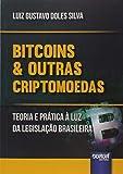 Bitcoins & Outras Criptomoedas: Teoria e Prática à Luz da Legislação Brasileira