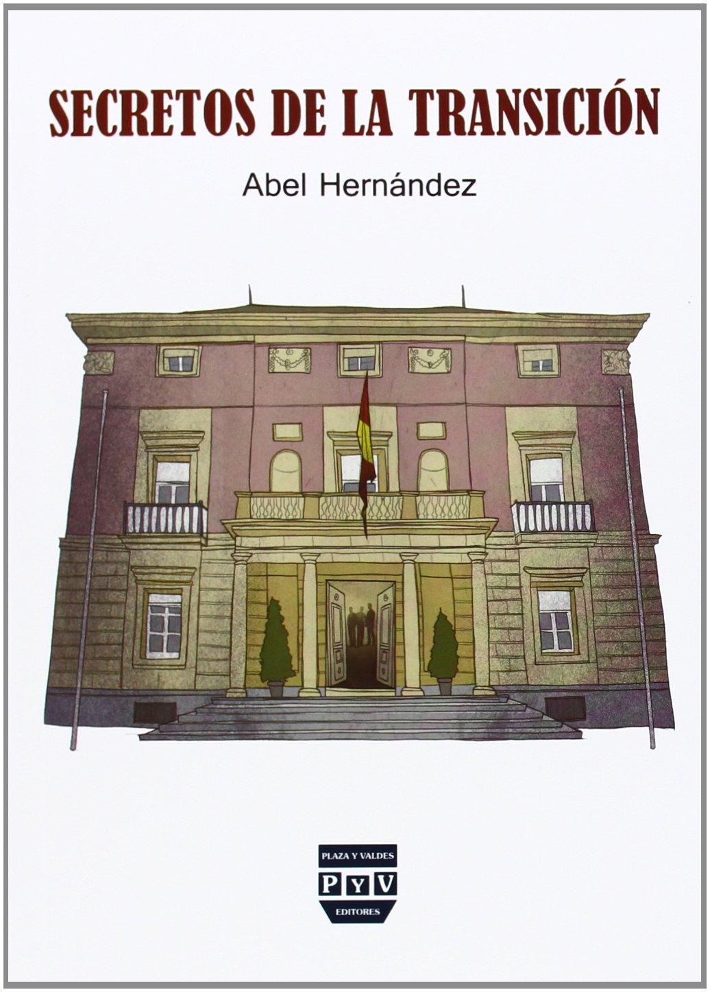 Secretos De La Transición: Amazon.es: Hernández Dominguez, Abel ...
