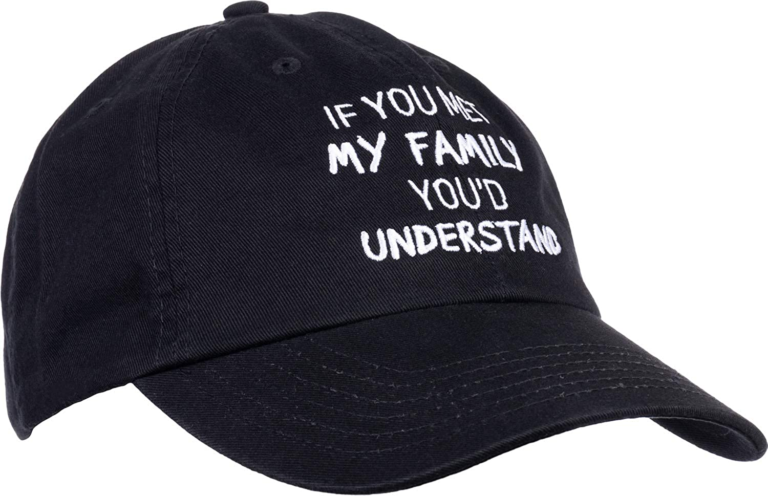 Embroidered Dad Cap If You Met My Family Youd Understand Hat