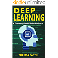 Deep Learning  : A Comprehensive Guide for Beginners