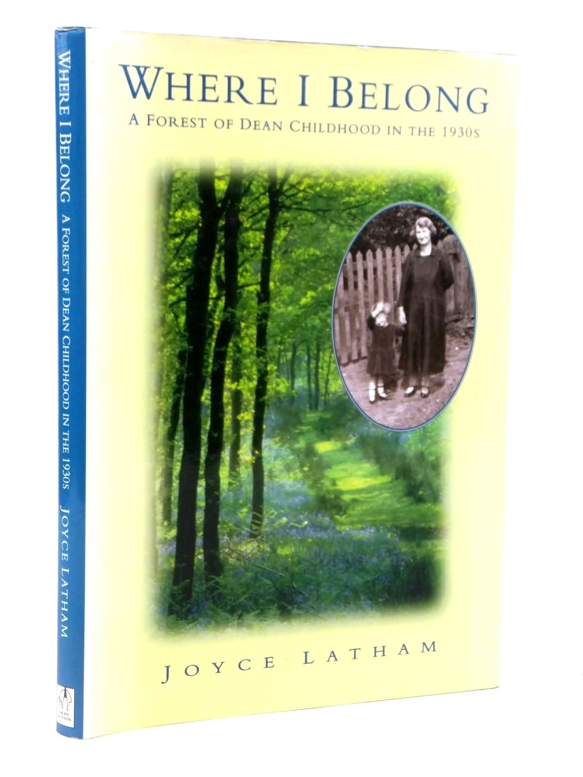 Where I Belong: A Forest of Dean Childhood in the 1930s