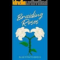 Braiding Roses