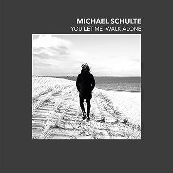 amazon you let me walk alone michael schulte 輸入盤 音楽