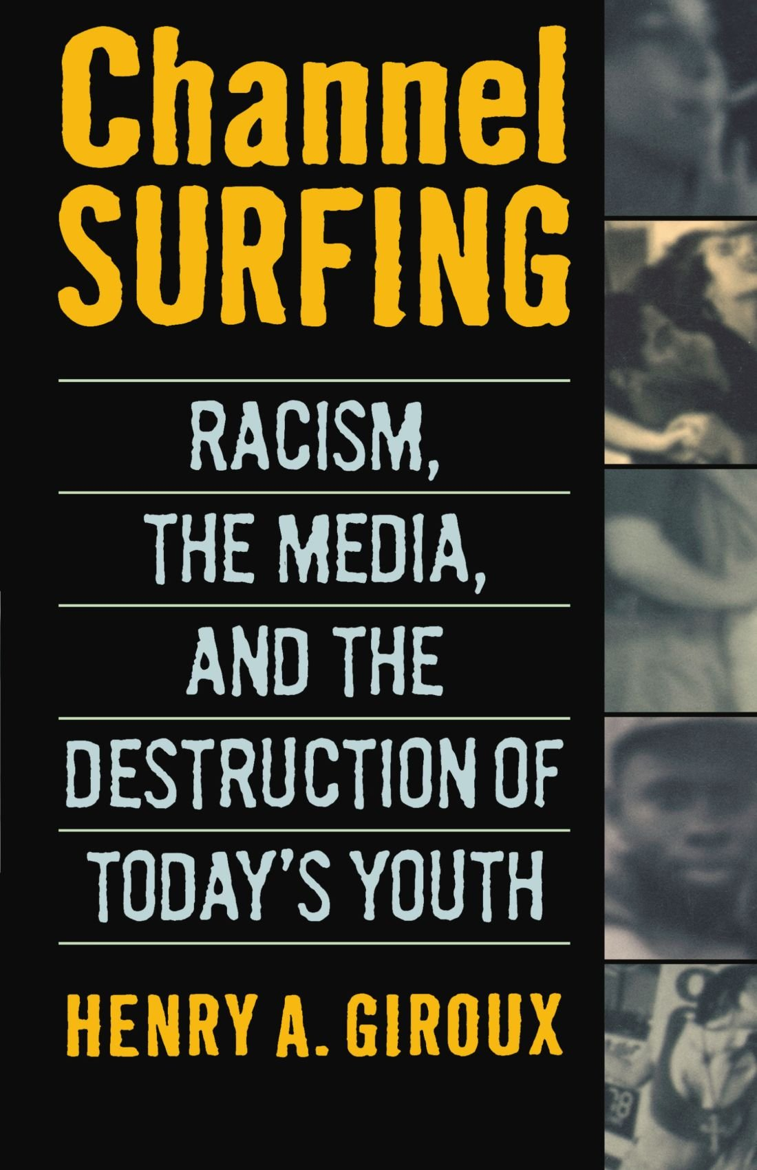 Racism and the Destruction of Todays Youth Channel Surfing the Media